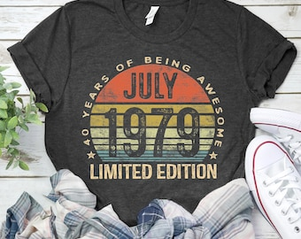 Born In July 1979 Shirts 40 Years Old Shirt Tank Top 40th Anniversary Gift Birthday