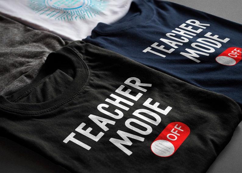 4a85124cdf173 Teacher Mode Off Shirt, Teacher T-Shirts, Teachers Love Summer, Teacher  Tshirts, Last Day Teacher Shirt, Gifts for Teachers, Summer Vacation