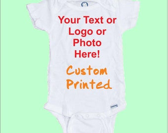 9d1aadb75 PERSONALIZED Custom Printed baby Onesie Your Text or Photo or Company Logo  100% Organic Cotton