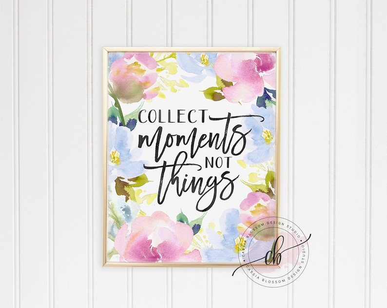 Printable Wall Art Floral - Collect Moments not Things - Portrait - Wall  Art - Wall Decor - Instant Download