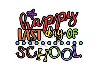 Happy Last Day Of School Svg End SVG Summer File Clipart Teacher Graduation Vacation