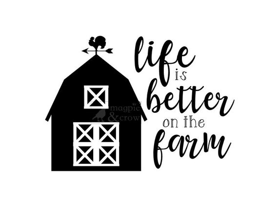 Life Is Better On The Farm Svg Farm Life Svg Farming Svg Etsy