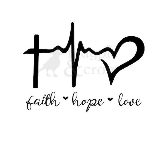 Faith Hope Love Svg Jesus Svg Faith Svg Hope Svg Love Svg Etsy