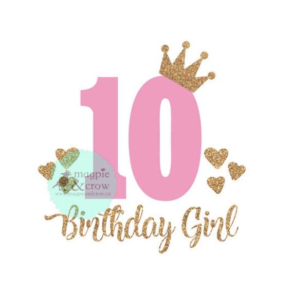 10th Birthday SVG Tenth Birthday SVG 10th Birthday Girl
