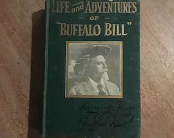 Life and Adventures of Buffalo Bill by Colonel W. F. Cody (1917) vintage hardcover book. 1st edition. Illustrated.