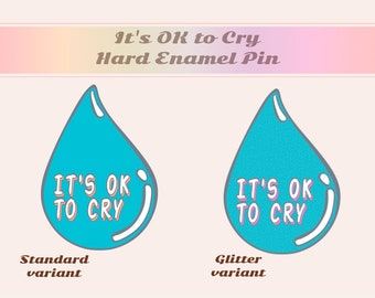 PREORDER: It's OK to Cry hard enamel pin