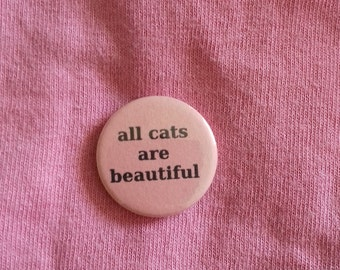ACAB All Cats Are Beautiful Button Badge