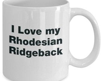 Rhodesian ridgeback gifts - i love my dog - mug gift mom dad
