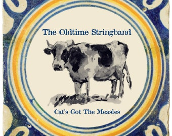 The Oldtime String Band-cat's Got The Measles