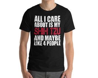 Shih Tzu Shirts All I Care About Is Shih Tzu Shirt