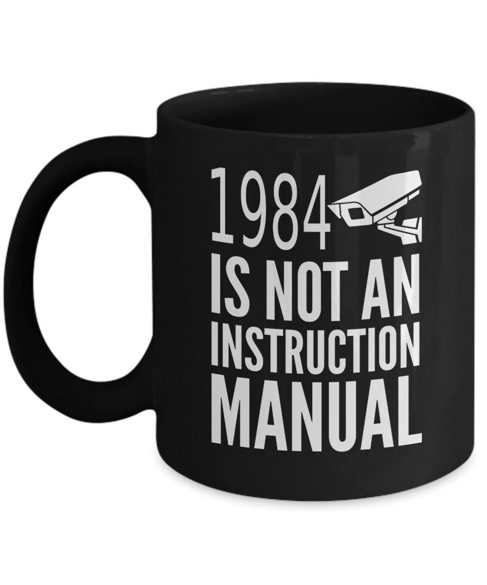947a4b488 ... Array - 1984 is not an instruction manual funny libertarian coffee mug  black rh mrstuff ...