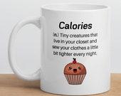 Calories Tiny Creatures That Sew Your Clothes Funny Gift Mug, Calories Funny Definition Coffee Mug, Foodie Gift Mug, Dieting Coffee Mug