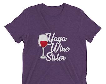 Yaya Wine Sister Funny Wine Drinking Shirt for Women