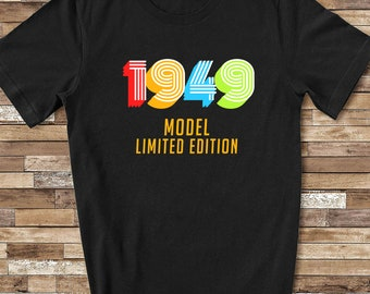 1949 Model Funny 70th Birthday Shirt For Men Or Women Seventieth Gift Ideas 70 Year Old Birthdays Christmas Fathers Day Mothers