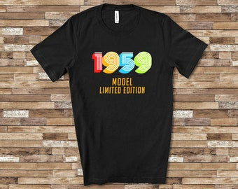 1959 Model Limited Edition Funny 60th Birthday Shirt For Men Or Women Sixtieth Gift Ideas 60 Year Old Birthdays Gifts