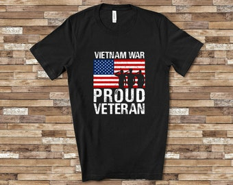 0c135617 Proud Vietnam War Veteran Shirt Veteran Gift for Military Vet Men Women  Combat Veteran Great for Veterans Day Shirt or Memorial Day Shirt