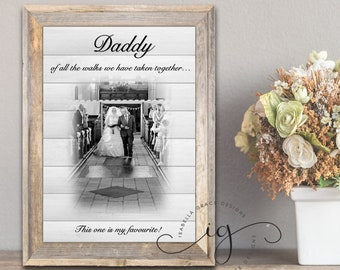 Personalised Photo A4 Art Print - 'Daddy of all the walks we have taken together this one is my favourite' Father's Day Father of the Bride