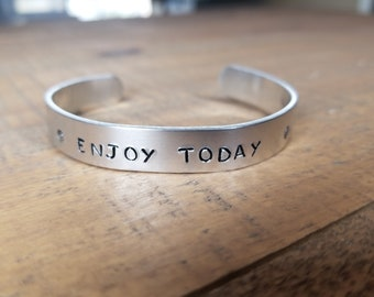 Enjoy Today- Hand Stamped Bracelet 3/8 Inch In Copper, Aluminum, Or Brass
