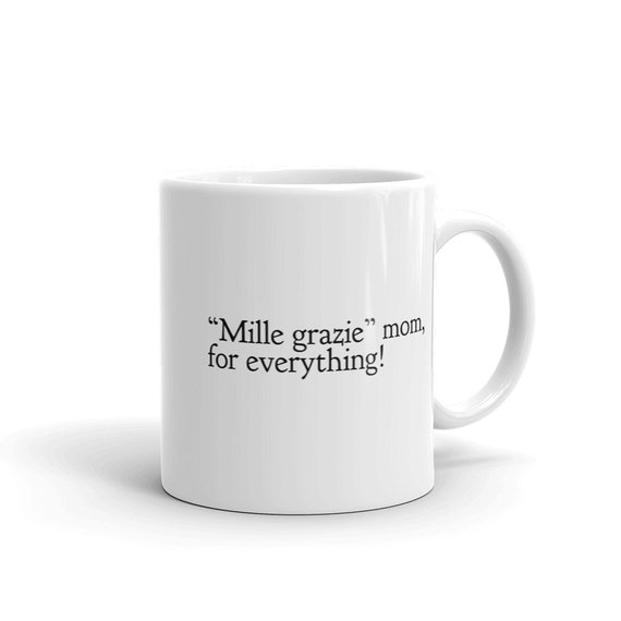 Coffee Mug Mille Grazie Mom For Everything Etsy
