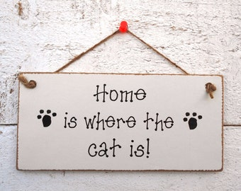 Home is Where The Cat is! Hanging Plaque/Sign