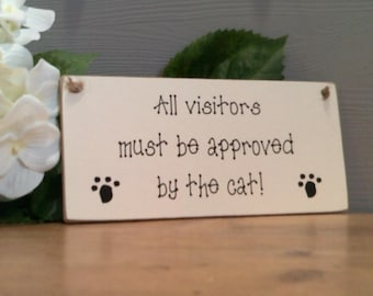 All Visitors Must be Approved by the Cat! Hanging Plaque/Sign