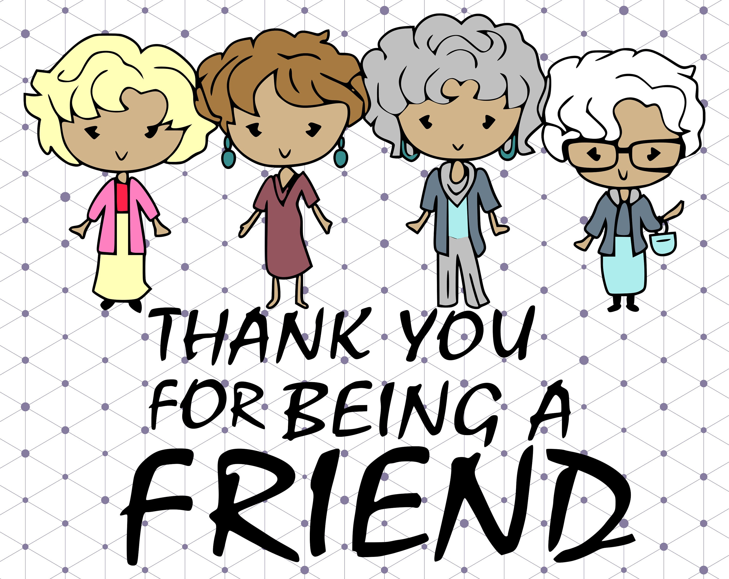 Thank you for being a friend svgdxfpng /golden girls ...