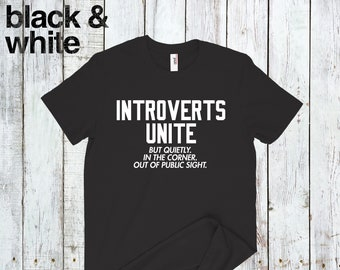 Introvert T-Shirt, Funny Introvert T Shirts, Introverts Unite Shirts. Bold Introverts T Shirt. Introvert Tee, Introvert Shirt, Introverts