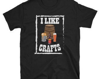 Craft Beer Shirt, Craft Beer Gift, Craft Beer Lover T Shirt, Craft Beer Drinker TShirt, IPA India Pale Ale T-Shirt, I Like Crafts