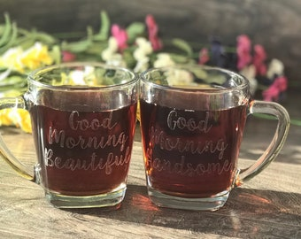 Good Morning Beautiful - Good Morning Handsome - Glass Coffee Mugs - Gift - His & Hers