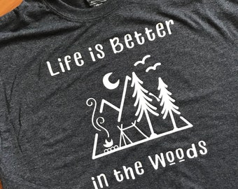 Life is Better in the Woods T-Shirt