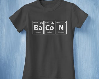 3cdceafb Bacon T-shirt, Bacon and Eggs Shirt, Bacon Gift, Bacon Sign T-shirt,  Breakfast, Cook Bacon Shirt, Periodic Table Elements T-shirt, Science