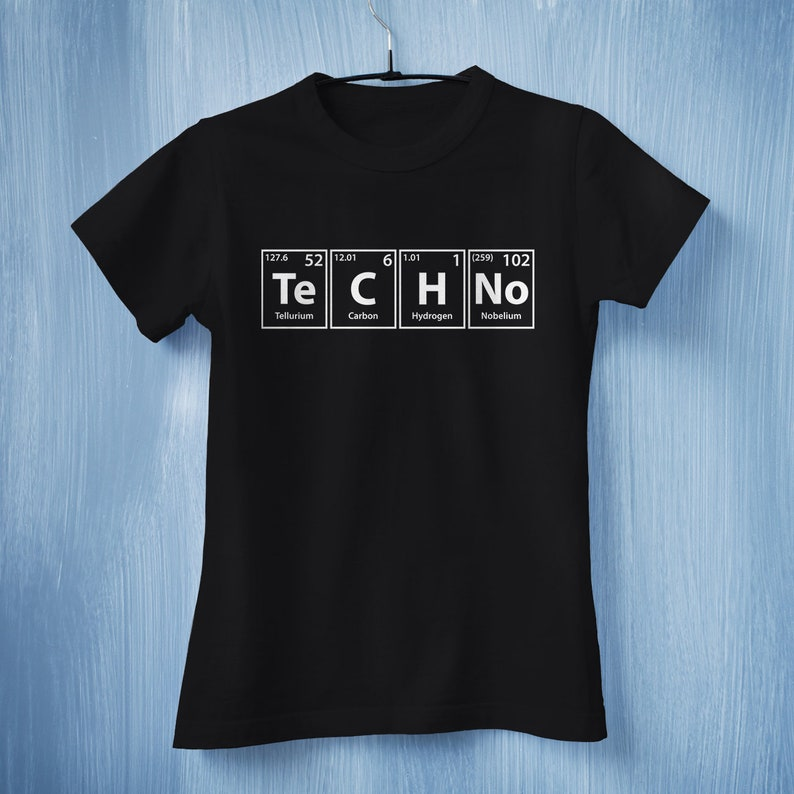 Techno Te C H No Periodic Table Elements Spelling Science Gift Science Shirt Science