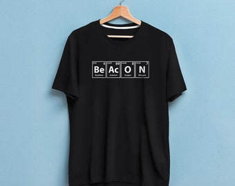 Beacon T- Shirt, Periodic Table Gift, Science Nerd Gift, Periodic Table of Elements T-Shirt, Nerdy Science Geek Shirt, Science Gift, Science