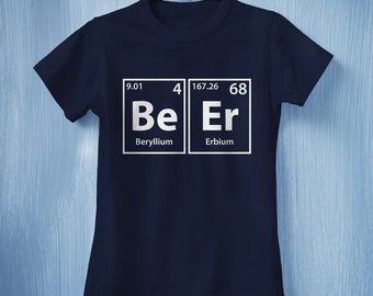 Beer T-Shirt, Beer Pong, Cheers and Beers, Craft Beer Shirt, Nerdy Science T-Shirt, Periodic Table of Elements Tee  , Science Gift, Science