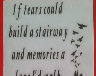 """Wine Bottle/Vase/Lantern Vinyl Decal Transfer Sticker """"If Tears Could Build A Stairway"""" Remembrance In Memory"""