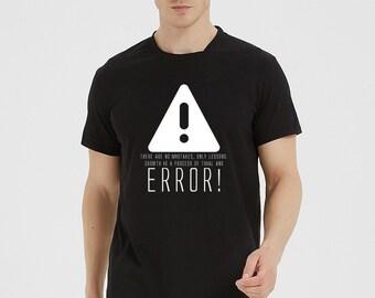 Error! for T-shirts men s T-shirts plus size T-shirt Unisex adult shirt  custom printed shirt Teen gift Custom Design pattern 920631b48