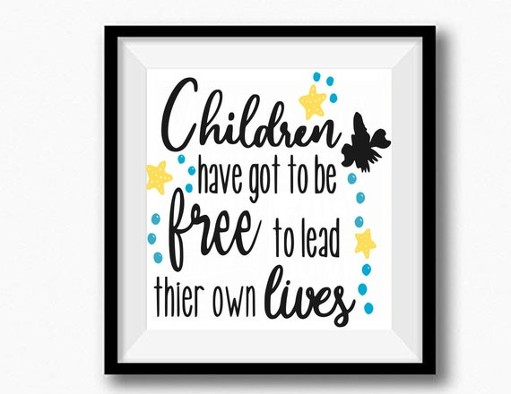 Children Have Got To Be Free To Lead Their Own Lives Svg Etsy
