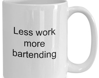Less work more bartending great bartender gift mug