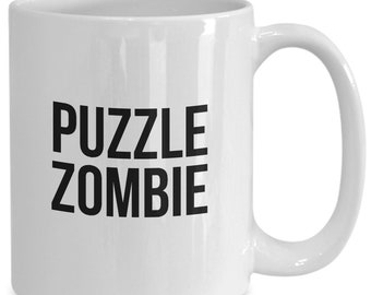 Puzzle Zombie coffee or tea mug for the person that does a lot of puzzles
