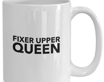 Fixer upper queen for the woman who flips houses or interior design or decorator gift mug
