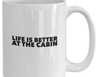Life is better at the cabin gift mug