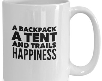 A backpack a tent and trails happiness great gift for backpacker or camper