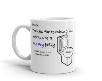 f277aa454f4 Mom Thanks For Teaching Me How To Use A Big Boy Potty Funny Mother's Day  Novelty Humor Gift 11oz White Ceramic Glass Coffee Tea Mug