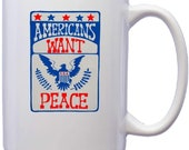 Americans want peace poster Novelty Funny Ceramic Coffee Mug