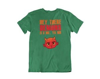 e09c5c83e3c Funny Humor Novelty Hey There Demons Its Me Ya Boy T-Shirt