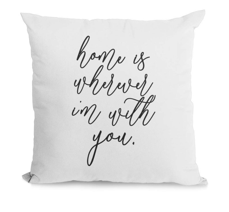 White, 20x20 Bonnie Jeans Homestead Prints Home is Wherever I\u2019m with You Pillow Cover
