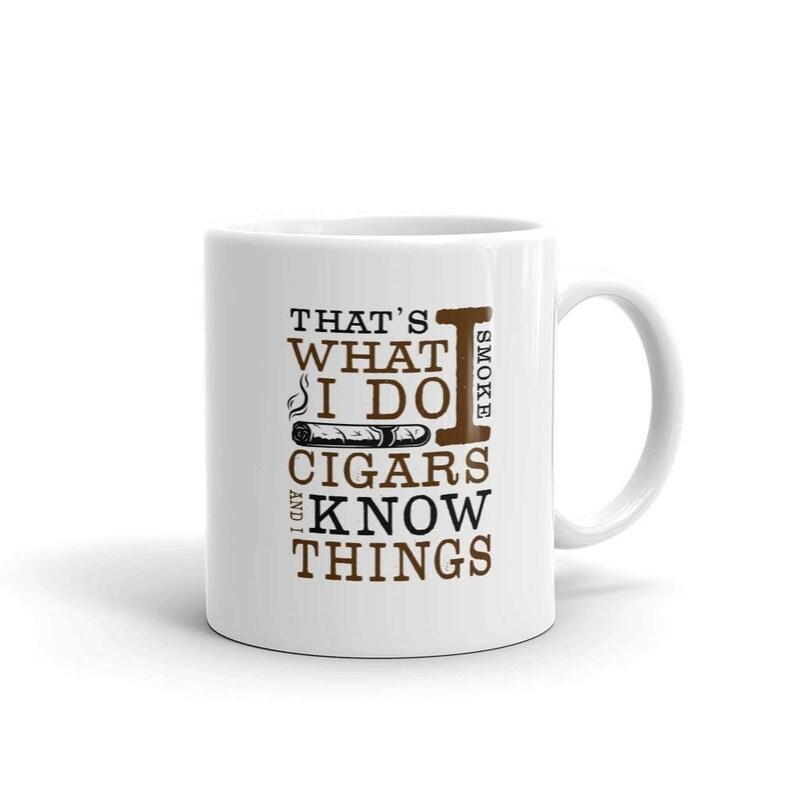 Funny Humor Novelty That's What I Do I Smoke Cigars 11oz Ceramic Coffee Tea  Mug Cup
