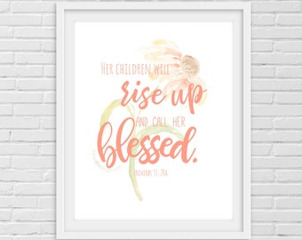 Her Children Rise Up and Call Her Blessed: Proverbs 31 Scripture Art Printable