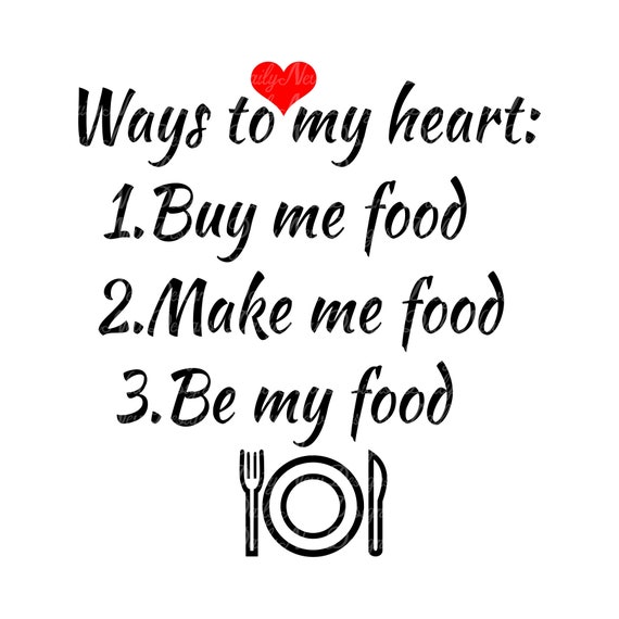 Love For Food Quotes: Ways To My Heart Svg / Food Svg / Funny Food Quotes