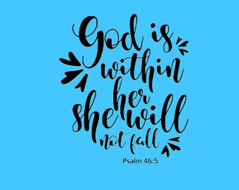 God Is With Her She Will Not Fall Psalm 46:5 Scripture Decal